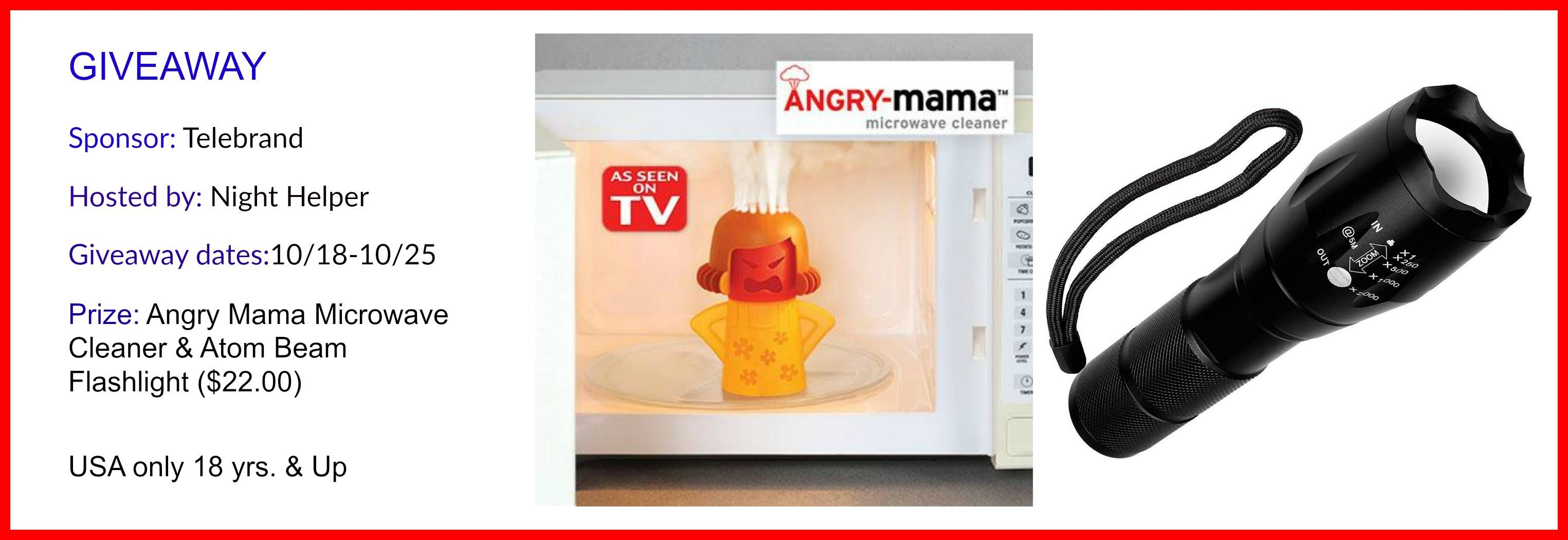 Angry Mama Microwave Cleaner & Atom Beam Flashlight  Giveaway.